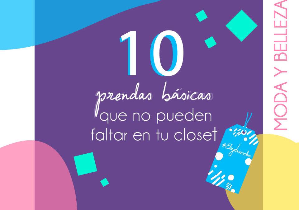 ¡10 prendas básicas que no pueden faltar en tu closet!